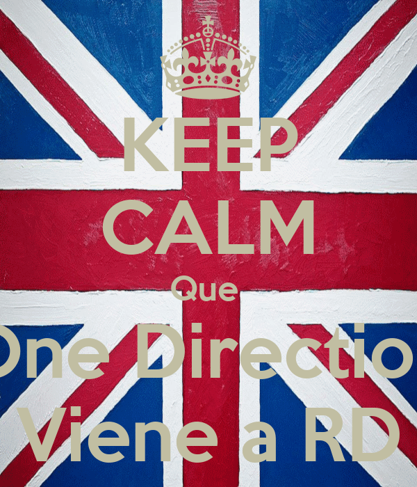 KEEP CALM Que  One Direction Viene a RD