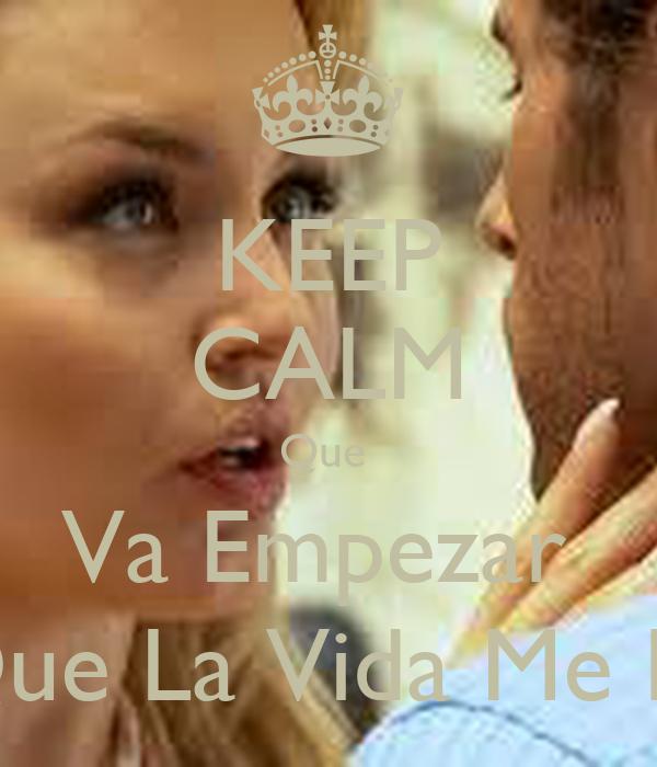 keep-calm-que-va-empezar-lo-que-la-vida-me-robo.png