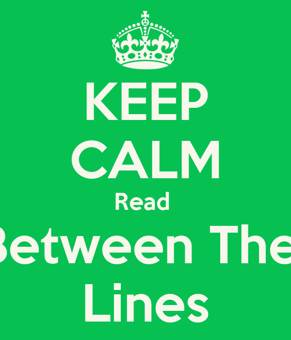 Keep calm read between the lines