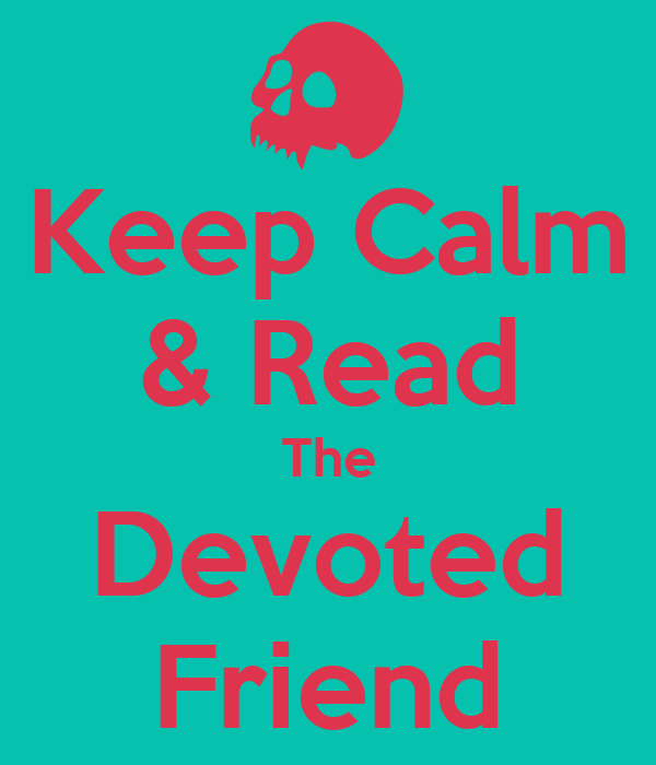the devoted friend The title of the story has a direct meaningit tells us about a devoted friend who risked his life in order not to lose his frienshipthe theme of devotion runs through the storyhans was devoted to millerthe idea of the story is a friend in need is a friend indeed.