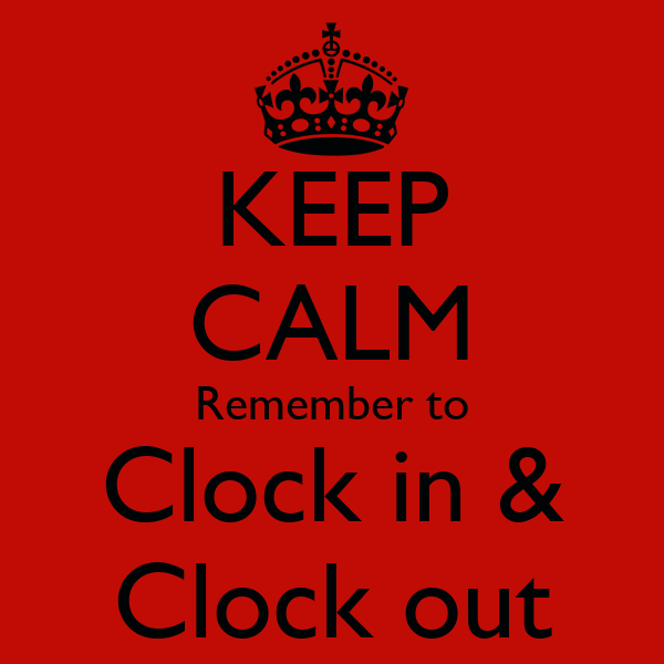 KEEP CALM Remember To Clock In amp Out Poster BF