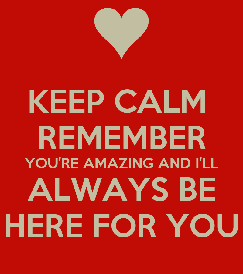 I Will Always Be Here For You Quotes Pw Navi