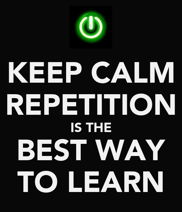 KEEP CALM REPETITION IS THE BEST WAY TO LEARN Poster