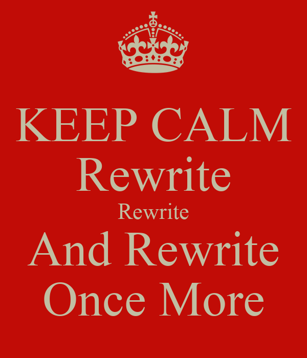 keep calm and rewrite