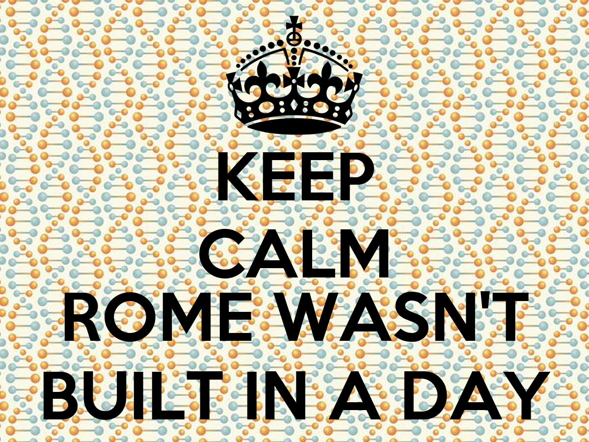 100 words essay on rome was not built in a day Rome wasn't built in a day and an award winning scholarship application isn't typically written out of the starting gate get other people like your counselors, parents, and other people you respect to review your essay and help you apply to scholarships for college.