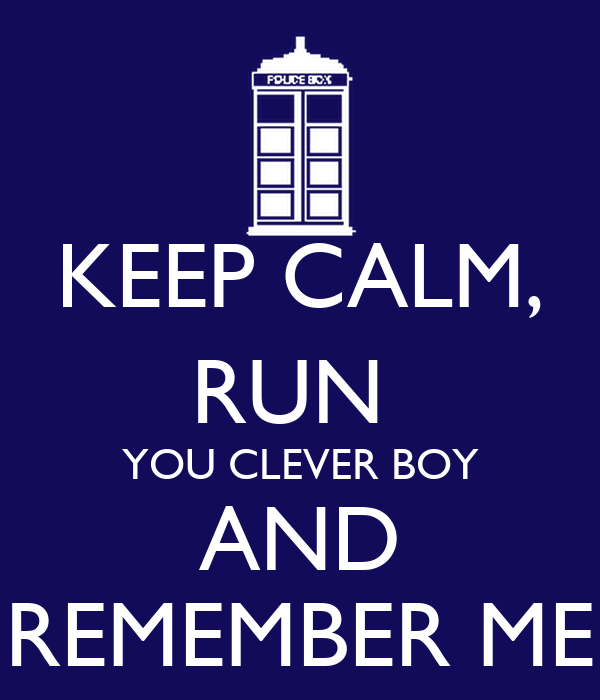 Keep Calm Run You Clever Boy And Remember Me Poster Martha Keep