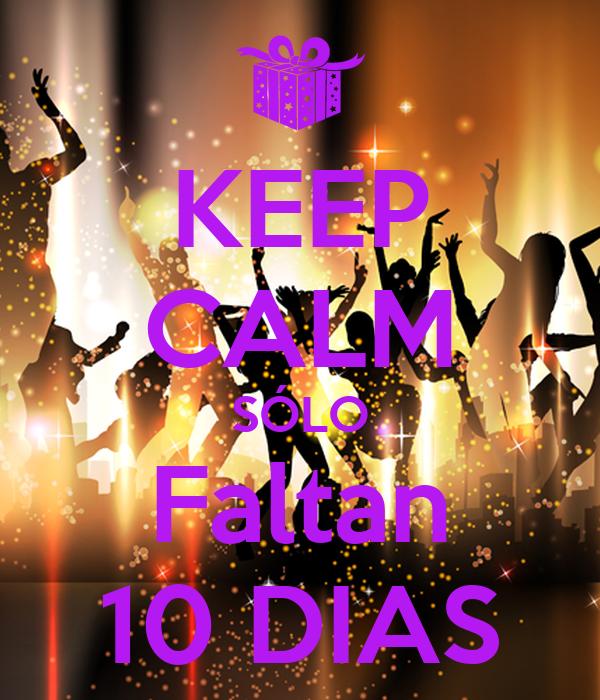 Solo Faltan 10 Dias Keep Calm Sólo Faltan 10 Dias
