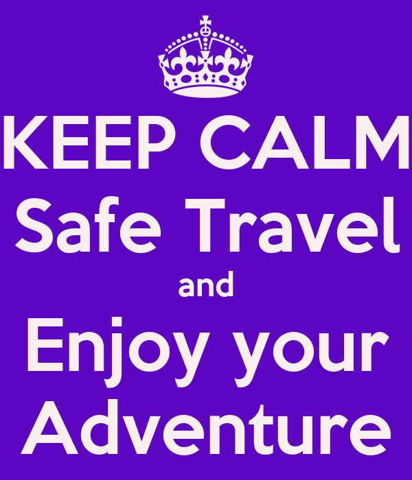 Keep Calm Safe Travel And Enjoy Your Adventure Poster