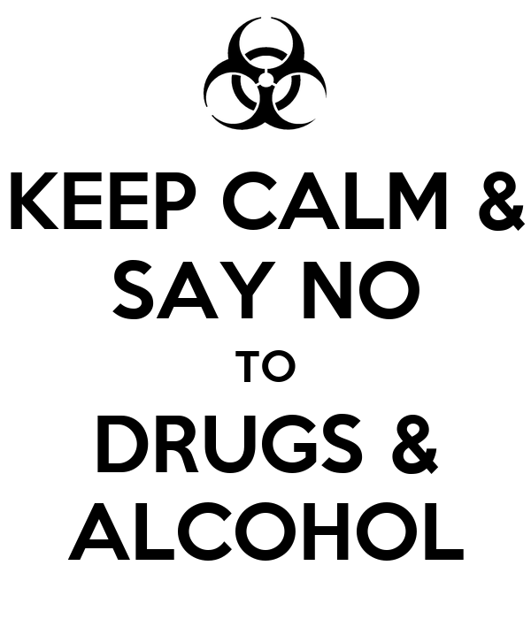 saying no to drugs and alcohol