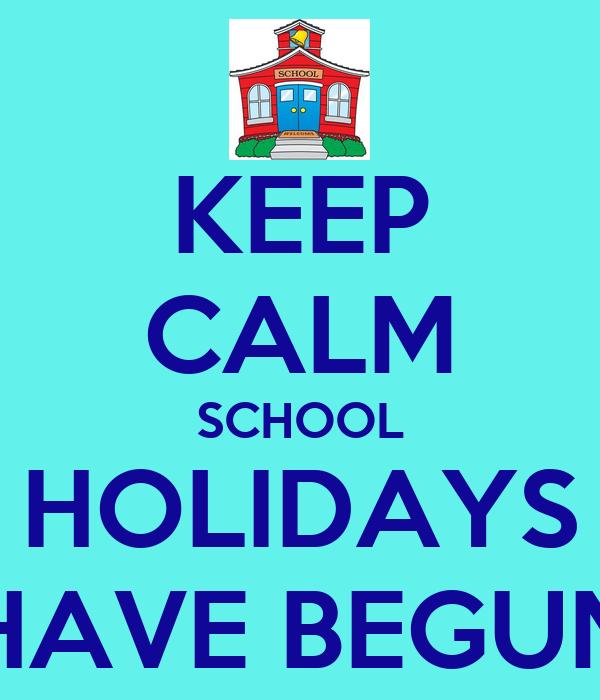 Citaten School Holiday : Keep calm school holidays have begun
