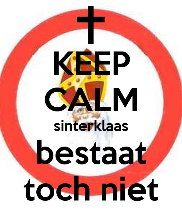 Sinterklaas Bestaat Keep Calm Sinterklaas Bestaat