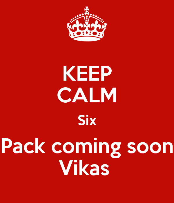 Six Pack Coming Soon Wallpaper Keep Calm Six Pack Coming Soon