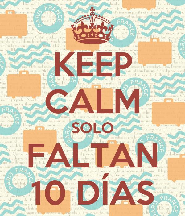 Solo Faltan 10 Dias Keep Calm Solo Faltan 10 Días