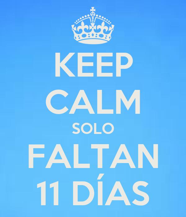 Solo Faltan 11 Dias Keep Calm Solo Faltan 11 Días