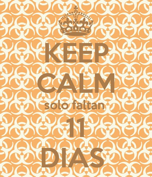 Solo Faltan 11 Dias Keep Calm Solo Faltan 11 Dias