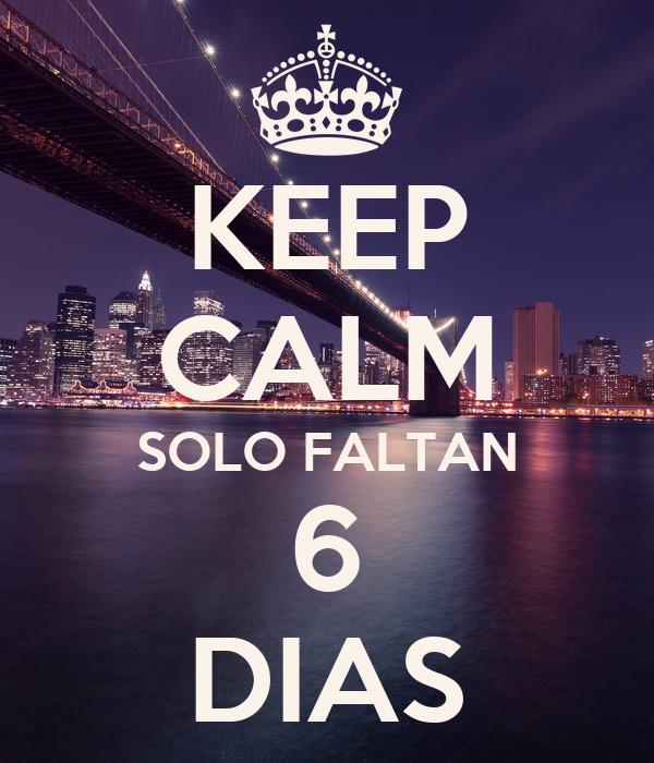 Solo Faltan 11 Dias Keep Calm Solo Faltan 6 Dias