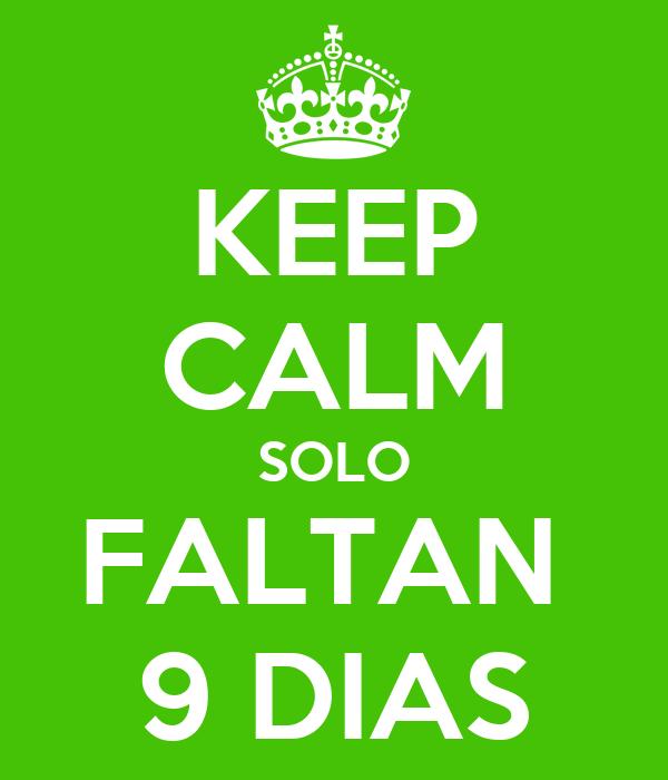 Solo Faltan 11 Dias Keep Calm Solo Faltan 9 Dias