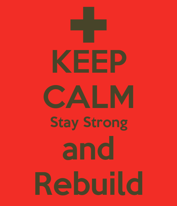 Keep Calm Stay Strong And Rebuild Poster Byron Keep Calm O Matic