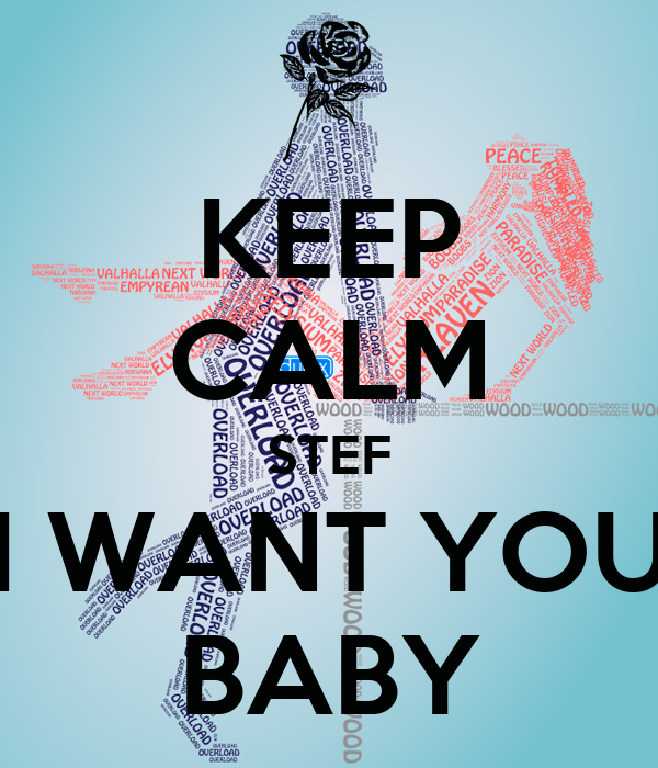 I Want You Baby Quotes. QuotesGram