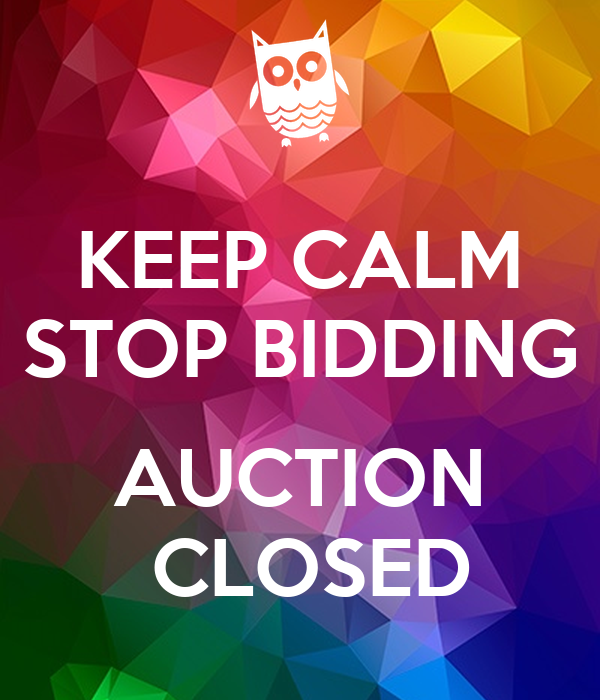 KEEP CALM STOP BIDDING AUCTION CLOSED Poster