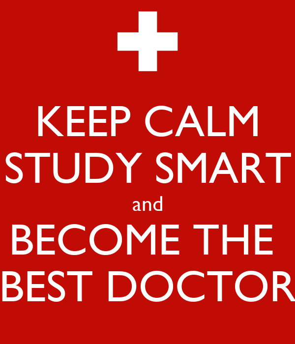 KEEP CALM STUDY SMART and BECOME THE BEST DOCTOR - KEEP ...
