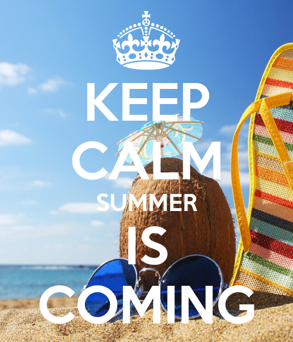 KEEP CALM SUMMER IS COMING Poster  TANIA  Keep Calm-o-Matic