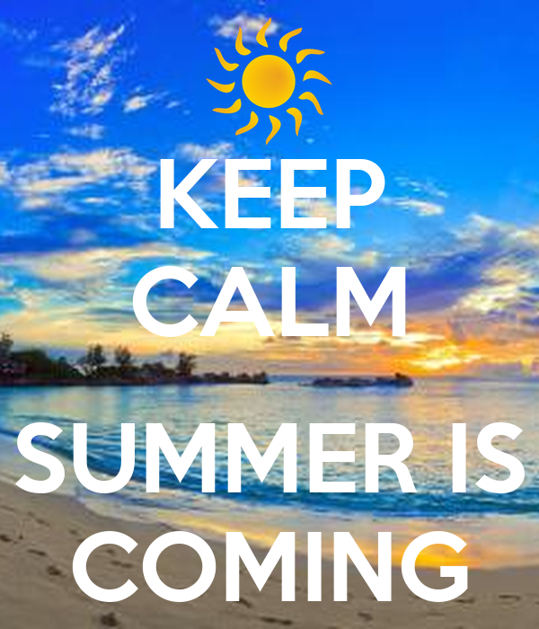 High Quality KEEP CALM SUMMER IS COMING   KEEP CALM AND CARRY ON Image Generator