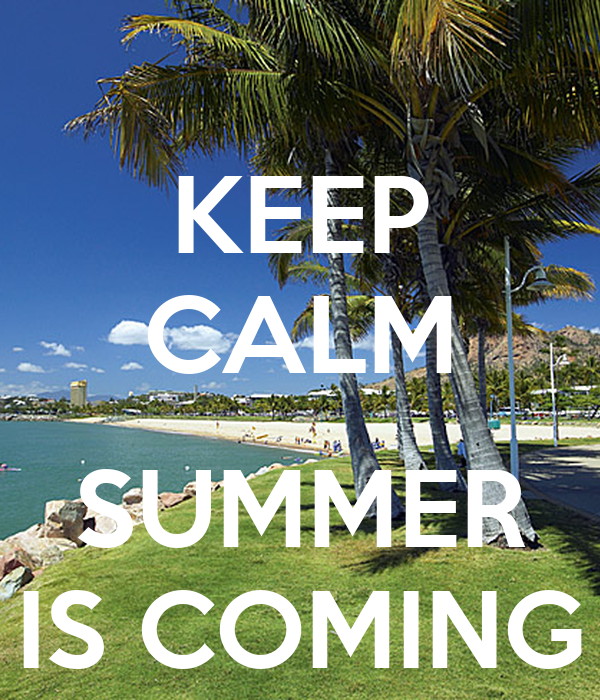 KEEP CALM SUMMER IS COMING Poster  Extasy  Keep Calm-o-Matic