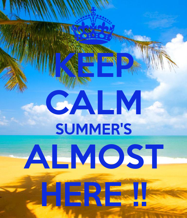 Summer Is Almost Here Quotes. QuotesGram