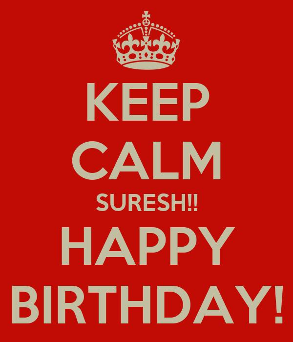 KEEP CALM SURESH!! HAPPY BIRTHDAY! Poster ...