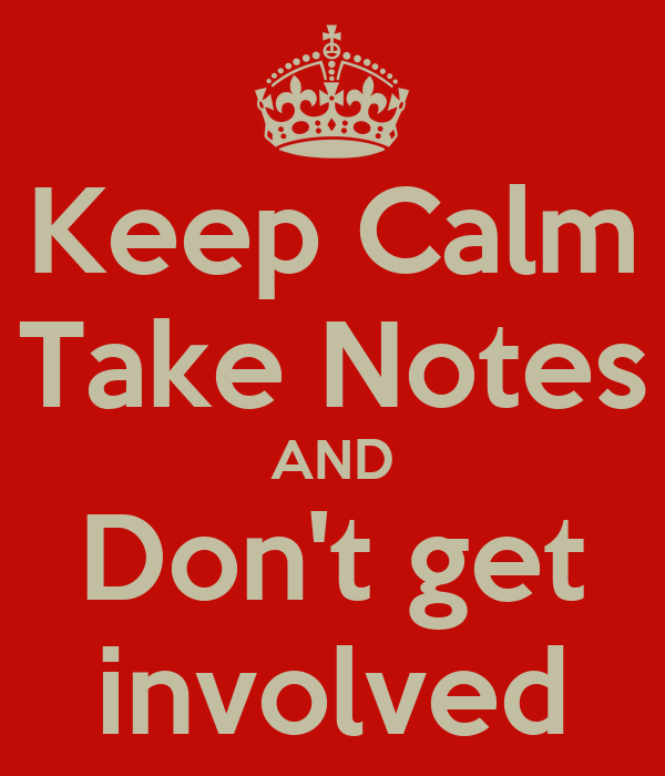 Get Involved: Keep Calm Take Notes AND Don't Get Involved Poster