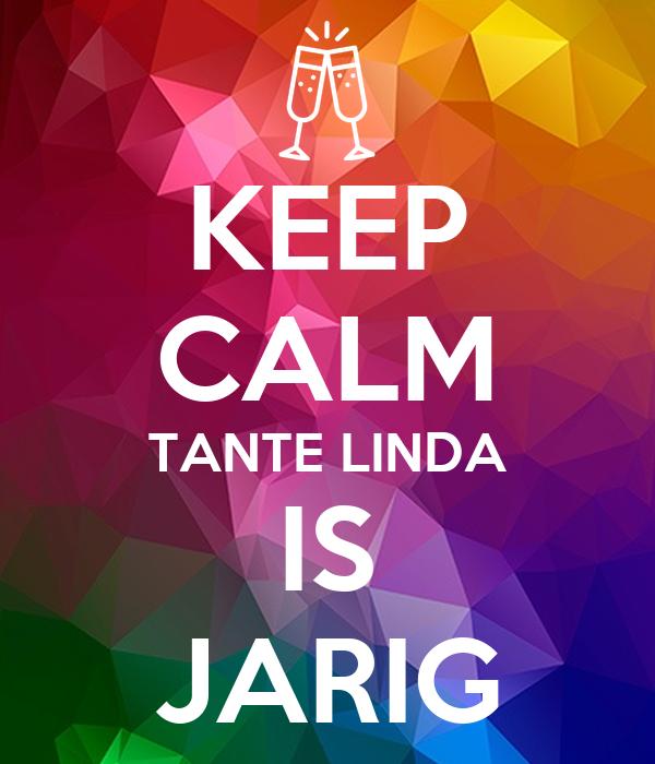 Keep Calm Tante Linda Is Jarig Poster Cindy Keep Calm O Matic
