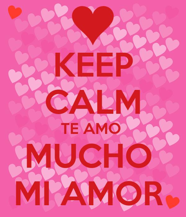 Keep Calm Te Amo Mucho Mi Amor Poster Robertapardobustamante58