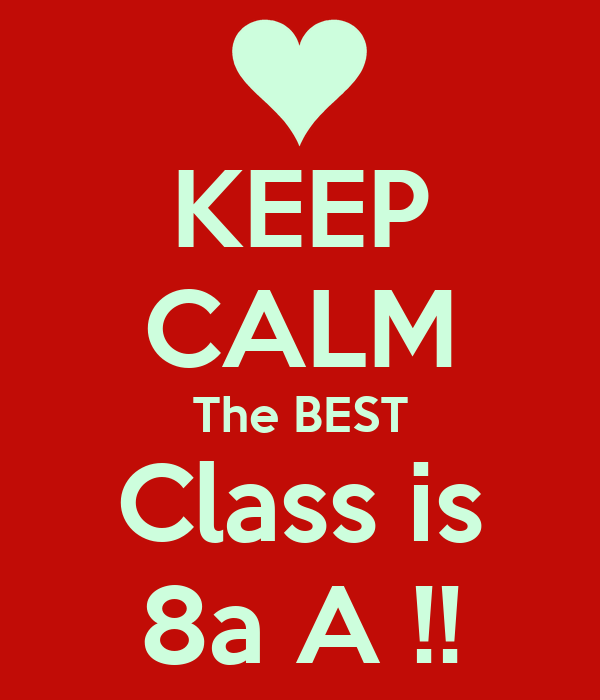 keep calm the best class is 8a a poster gaby keep calm o matic