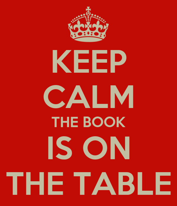 Keep Calm The Book Is On The Table Poster Ka Keep Calm O Matic