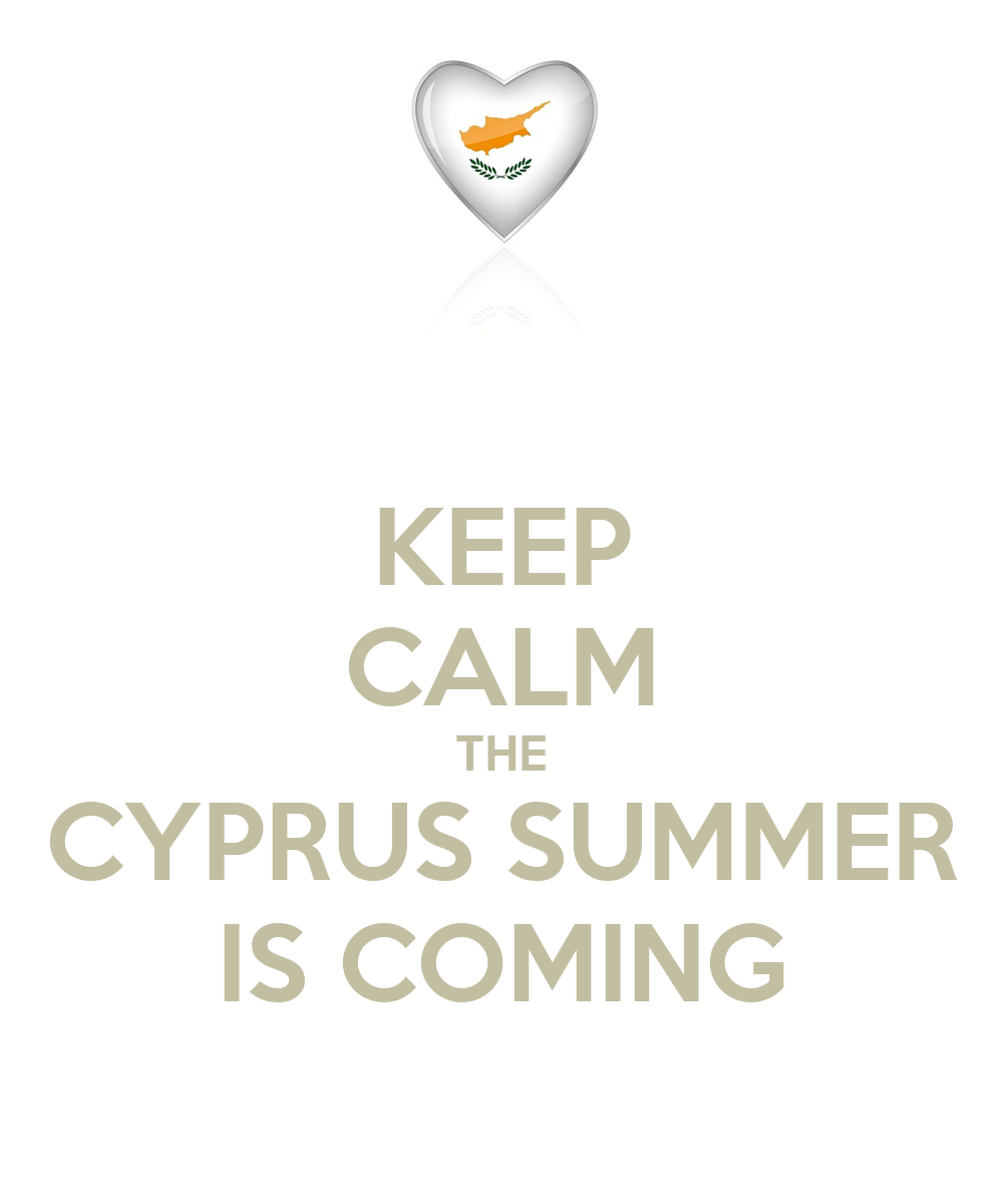 KEEP CALM THE CYPRUS SUMMER IS COMING - KEEP CALM AND CARRY ON Image Generator
