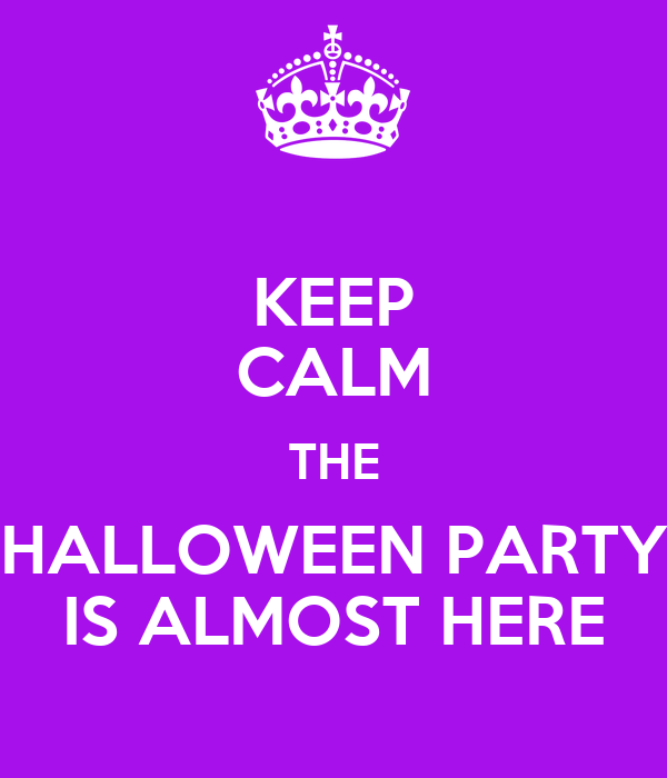keep calm the halloween party is almost here poster