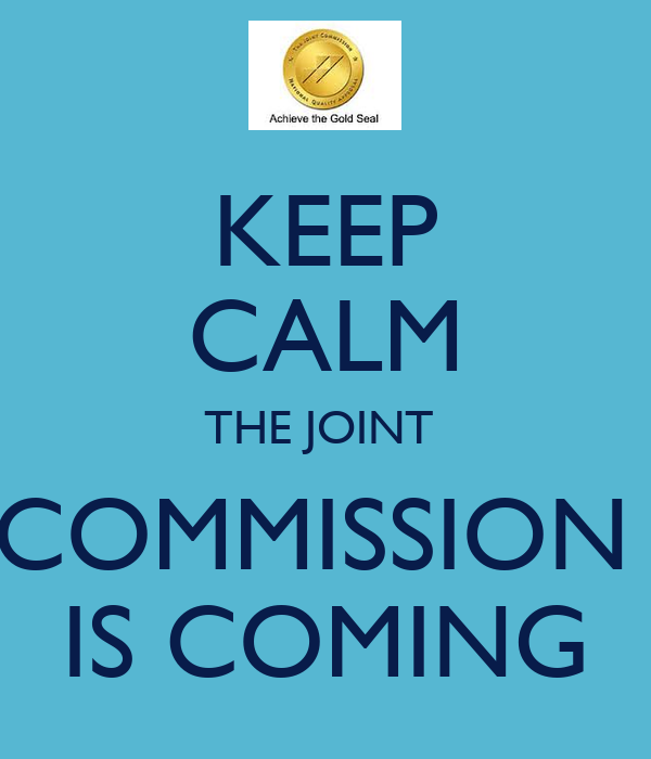 KEEP CALM THE JOINT COMMISSION IS COMING Poster | JEN | Keep Calm-o ...