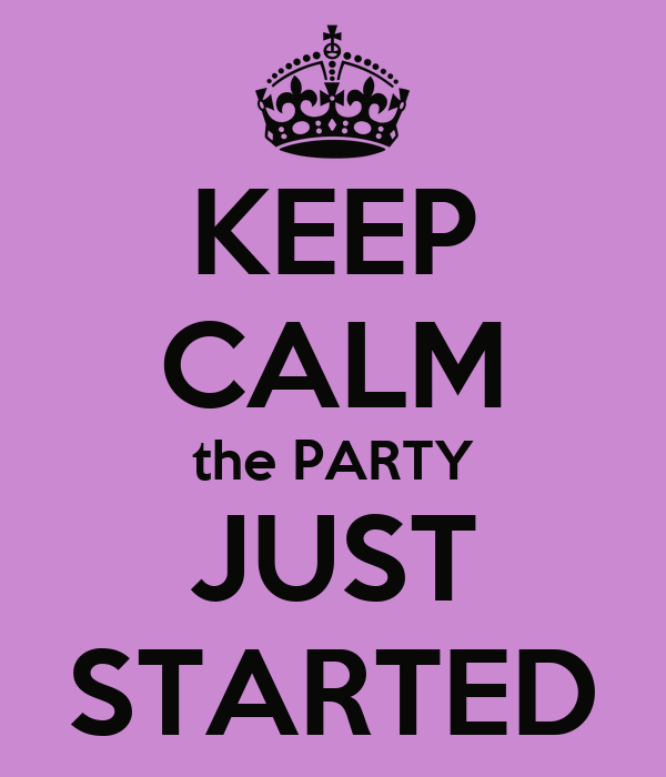 keep-calm-the-party-just-started.png