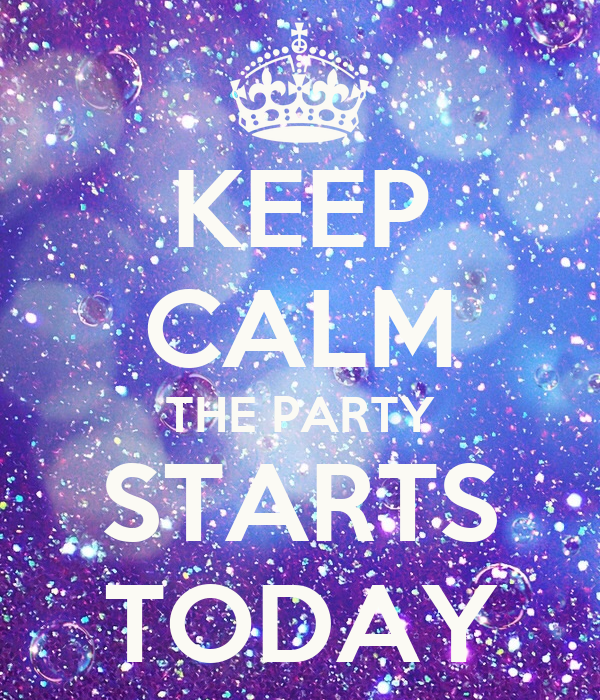 Keep Calm The Party Starts Today Poster Emily Keep