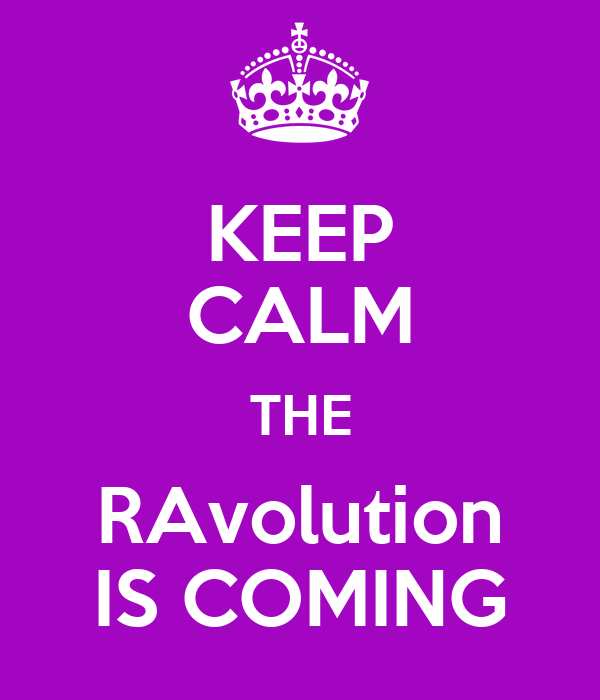 keep calm the ravolution is coming poster bett keep. Black Bedroom Furniture Sets. Home Design Ideas