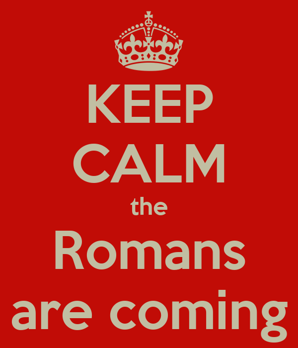 Image result for the romans are coming