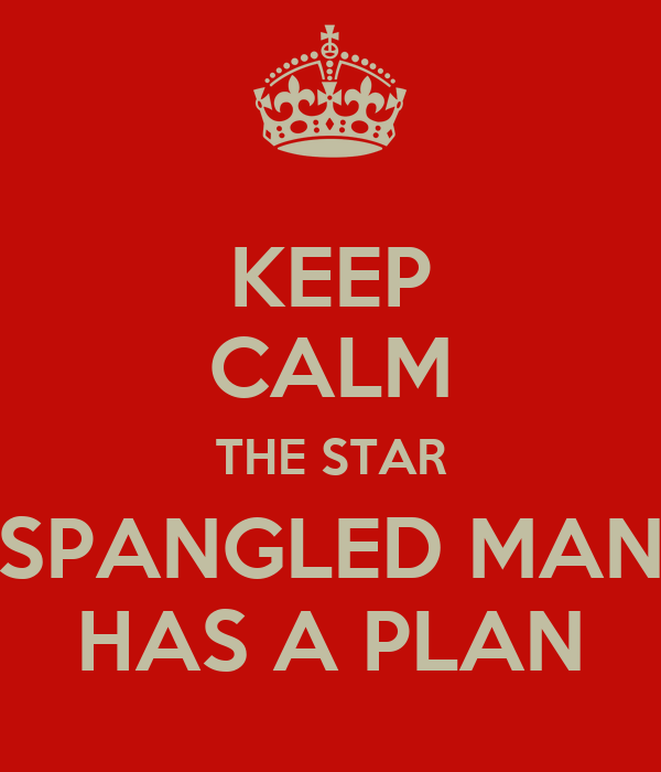 Keep Calm The Star Spangled Man Has A Plan Poster