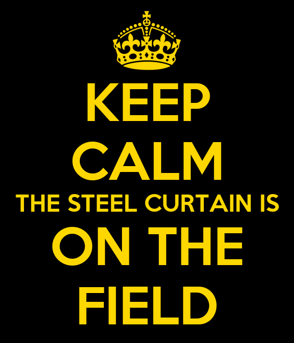 keep-calm-the-steel-curtain-is-on-the-field.png