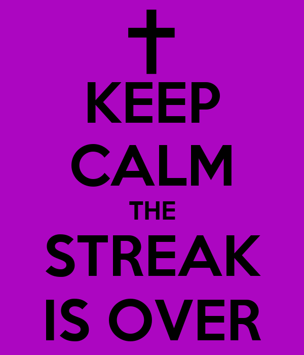 keep-calm-the-streak-is-over-9.png