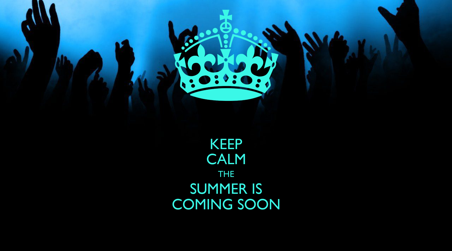 KEEP CALM THE SUMMER IS COMING SOON - KEEP CALM AND CARRY ON Image Generator