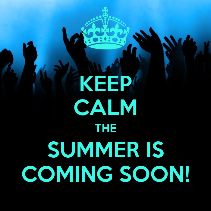 KEEP CALM THE SUMMER IS COMING SOON! - KEEP CALM AND CARRY ON Image Generator
