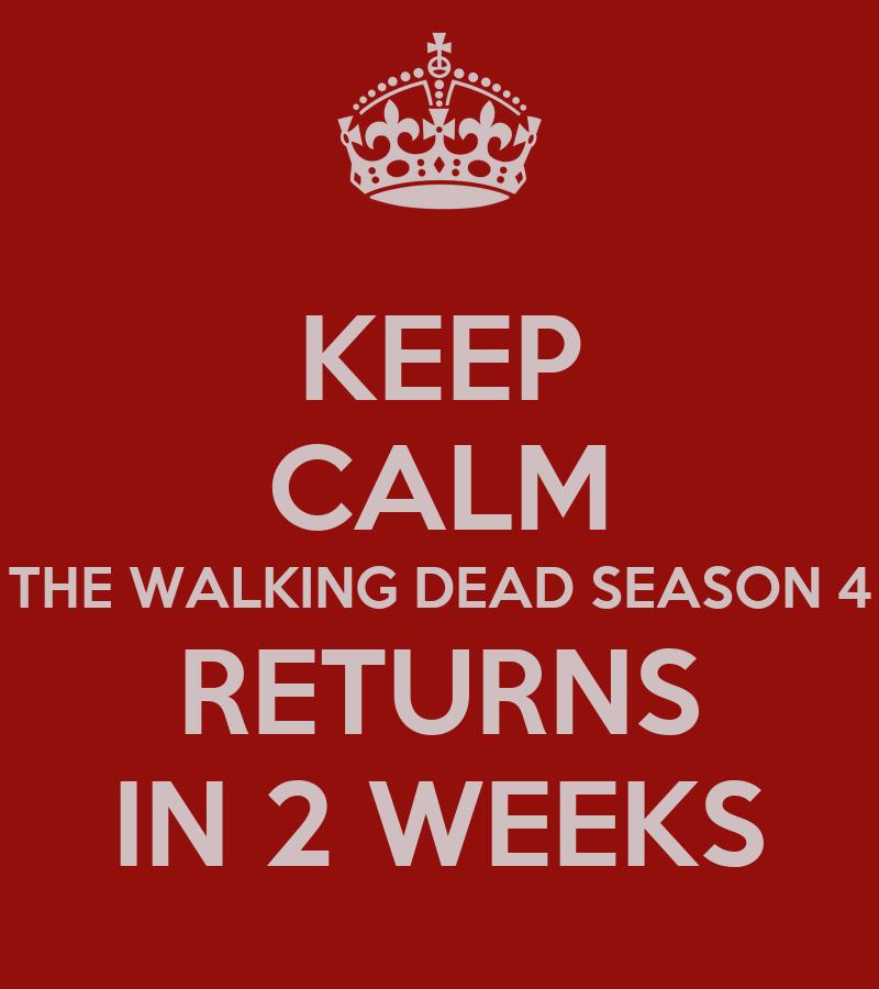 keep calm the walking dead season 4 returns in 2 weeks