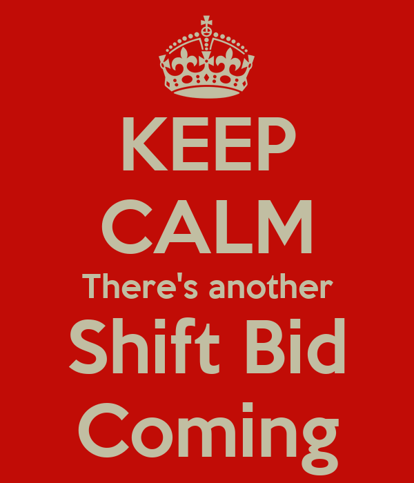 Keep Calm There S Another Shift Bid Coming Poster Cynthia Keep Calm O Matic