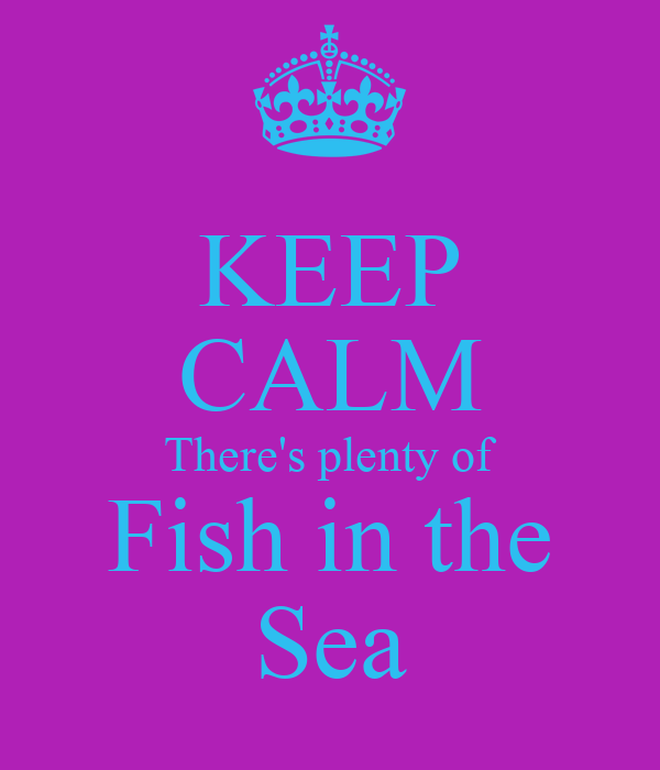 Keep calm there 39 s plenty of fish in the sea poster marc for Download plenty of fish